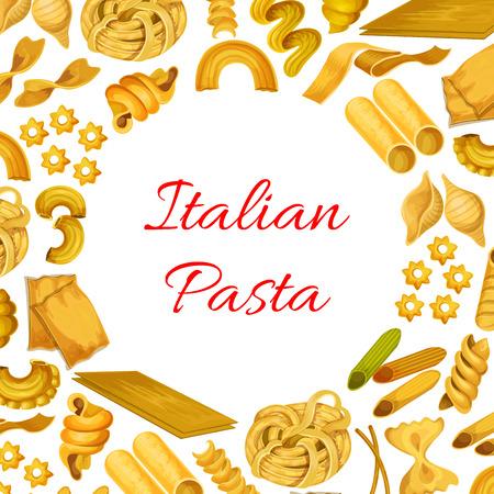 italian food: Italian pasta poster of vector spaghetti and penne, farfalle, pappardelle and lasagna, tagliatelle and ravioli, creste gallo, stelle and filini. Design for Italy traditional cuisine or restaurant menu Illustration