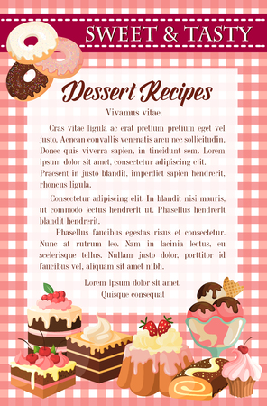 Cake and pastries recipe poster template. Chocolate cake, cupcake and muffin with cream, glazed donut, fruit pudding, ice cream sundae and swiss roll with text layout for dessert recipe or menu design