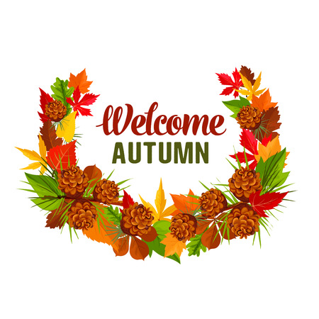 Welcome Autumn seasonal greeting card of foliage wreath of pine or fir tree cone, poplar or chestnut and birch or maple leaf with oak acorn. Vector isolated design template for autumn of fall holiday Çizim