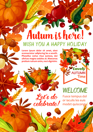 Happy Autumn holiday poster template. Fall season leaf, orange maple foliage, pumpkin and corn vegetable, apple fruit, mushroom, acorn, cranberry banner with text layout for autumn harvest design Çizim