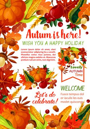 Happy Autumn holiday poster template. Fall season leaf, orange maple foliage, pumpkin and corn vegetable, apple fruit, mushroom, acorn, cranberry banner with text layout for autumn harvest design Illusztráció