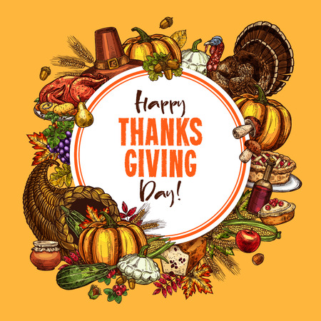 Thanksgiving day poster of traditional roasted turkey and fruit pie, pumpkin or corn and mushroom harvest in cornucopia. Vector sketch design of autumn maple leaf for Happy Thanksgiving Day greeting Vettoriali