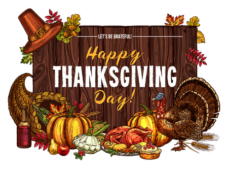 Thanksgiving day greeting poster or card sketch design of pumpkin, turkey and fruit pie, autumn harvest in cornucopia. Vector maple leaf, oak acorn or wine and corn for Happy Thanksgiving holiday