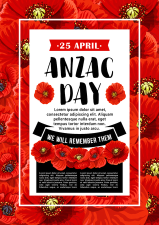 Anzac Day 25 April Australian war remembrance day poster or greeting card design of red poppy flowers. Vector Anzac Day memorial anniversary holiday in Australia and New Zealand war veterans memory Ilustração