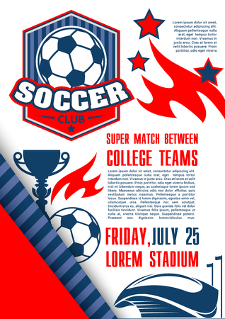 Soccer college team poster design template for football match of university championship. Vector soccer ball and goal on arena stadium, champion winner cup and stars for soccer fan club. Ilustração
