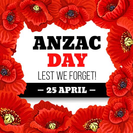 Red poppy flower frame for Anzac Day memorial card Vector illustration. Illustration