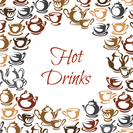 Hot drinks poster with coffee and tea cup frame. Mug with coffee beverage, tea and cappuccino, espresso, mocha and latte, teapot and saucer for cafe, restaurant menu cover or coffee shop label design