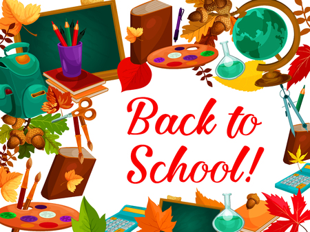 Back to School welcome poster of stationery book, pencil or ruler and globe map or paint brush. Vector school bag or maple and oak autumn leaf on school blackboard, calculator or pencil and ruler