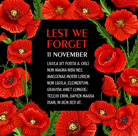 Remembrance Day poster for Lest we Forget 11 November poppy flower greeting card. Vector design for Commonwealth armistice commemoration and freedom remembrance day in Australia and Canada or UK
