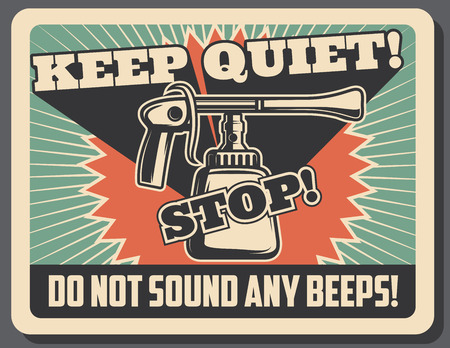 Vintage car horn poster with Keep Quiet and Do not Honk prohibition sign. Retro vehicle or automobile old banner for transportation service, garage and repair shop advertising design