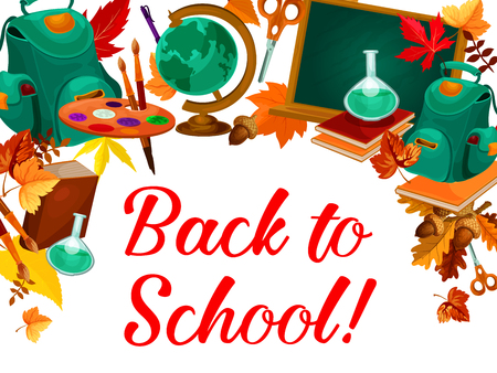 Back to school greeting poster with school supplies, education items and chalkboard. Student book, pencil and paint palette, globe and backpack with autumn leaf for new school year celebration design Illustration