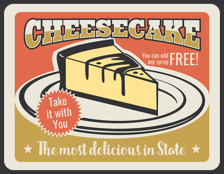 Cheesecake vintage poster for pastry shop or patisserie and cafeteria. Vector retro design of sweet dessert cake or pie with fruit or berry syrup for cafe menu or advertisement