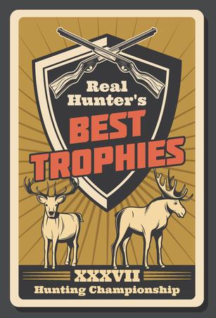 Best hunter trophy retro poster for hunting championship or hunt association and open season club. Vector vintage design of elk or deer, crossed rifle guns or carbines on shield Illustration