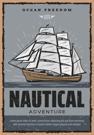 Nautical ship with sails retro marine travel poster. Sailboat in ocean waters symbol of adventure and freedom, placard for aquatic maritime design. Sea voyage vintage leaflet with vessel vector