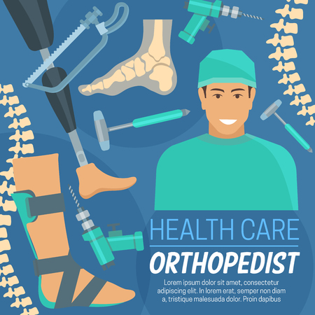 Orthopedist doctor and orthopedic tools health care poster. Vector orthopedic surgery specialist treating human musculoskeletal system. Brochure design diagnostic prosthetic equipment, skeleton parts