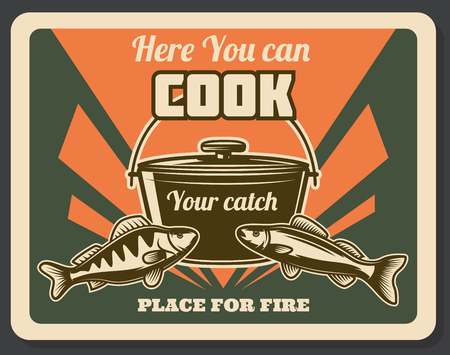 Fishing retro poster place for fire emblem. Poster pointing on place where you can cook your catch and make fire. Fish and cooking pot on retro brichure vector