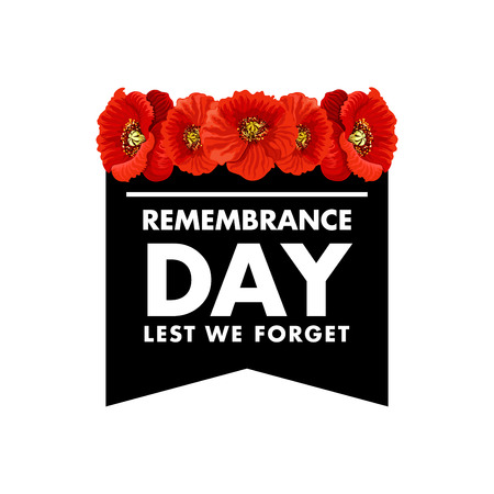 Vector poster Remembrance day lest we forget. Creative design with red poppies and white letters on black background. Lest we forget lettering. Remembrance day symbol isolated on white background. Concept of memory and honor Illustration