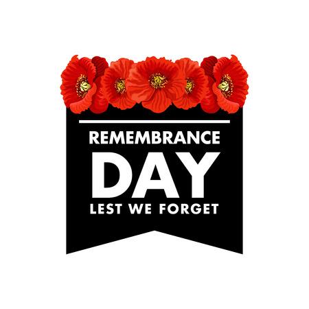 Vector poster Remembrance Day opdat we niet vergeten. Creatief ontwerp met rode papavers en witte letters op zwarte achtergrond. Tenzij we de letters vergeten. Herdenkingsdag symbool geïsoleerd op een witte achtergrond. Concept van geheugen en eer