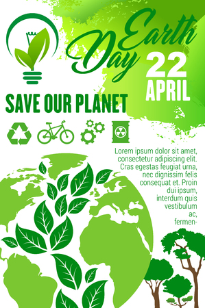 Earth Day and Save Planet poster for ecology holiday celebration. Earth globe with green leaf and tree in shape of world map, recycle, green energy and eco friendly transport sign for eco concept Vectores