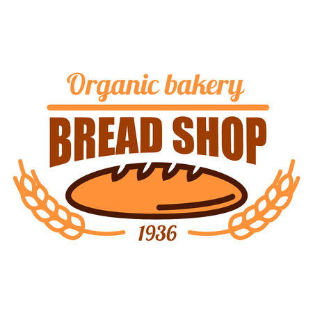 Vintage organic bakery badge with fresh baked loaf of wholesome bread adorned by cereal ears and header Bread Shop. May be use as bakery kraft paper bags or menu board design Illustration