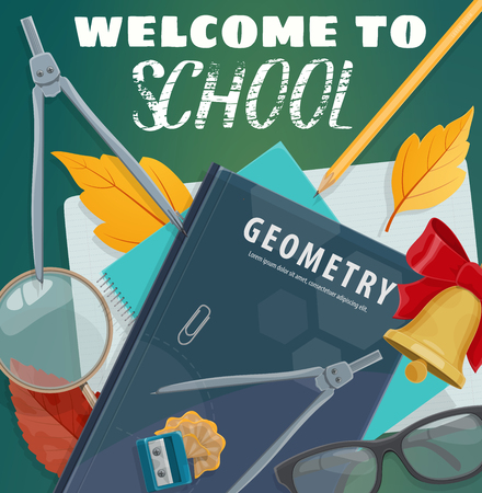 Welcome to School poster of college stationery and study books for geometry in autumn leaf. Vector blackboard with biology magnifier or geometry compass and school bell or teacher glasses Ilustração