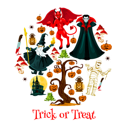 Halloween trick or trear festive poster with horror holiday characters. Pumpkin, ghost haunted house and devil demon, dracula vampire, mummy and evil wizard round badge for autumn holiday card design