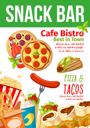 Fast food snacks bar poster or fastfood cafe bistro and restaurant menu design. Vector Italian pizza, Mexican tacos ad Chinese noodles, hot dog sausage or popcorn and doner or burrito with soda drink