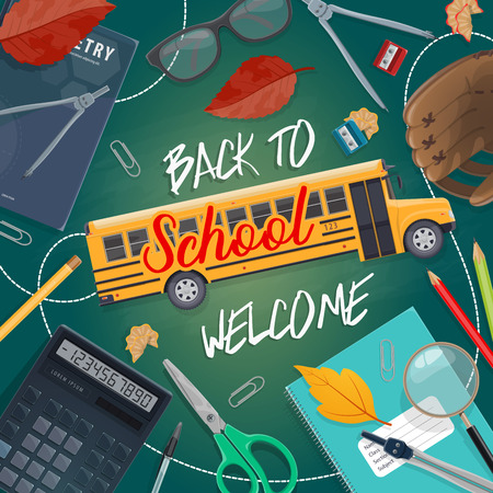 Welcome back to school poster for education season. Vector stationery on blackboard with school bus, math calculator or lesson books and geometry compass or glasses, pens and pencils in autumn leaf Banque d'images - 111531485
