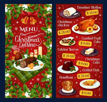 Christmas cuisine menu template for restaurant dinner winter holiday dessert dish. Vector price Dresdner stollen, Christmas chicken or grilled fish and candy fruit cake, Catalan turron and panettone