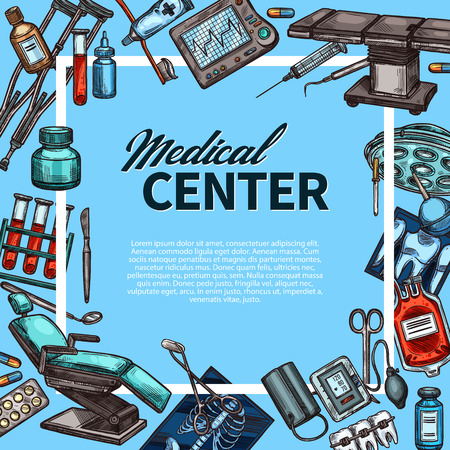 Medical center or hospital sketch poster. Vector design of doctor and surgery items, pills and medicine equipment, stethoscope and microscope or syringe and scalpel or operating table and X-ray