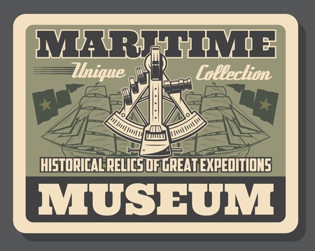 Maritime museum poster historical relics. Ships silhouettes and nautical flags. Sextant marine navigational ship GPS instrument, vessels with sails and device for navigation in ocean retro card vector Imagens - 107951611
