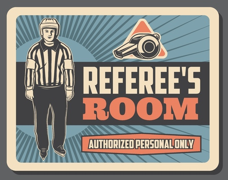 Referee room vintage card with man in striped uniform and helmet with whistle and skates. Hockey sport referee retro signboard for authorized personnel only. Person controlling game on ice rink vector Illustration