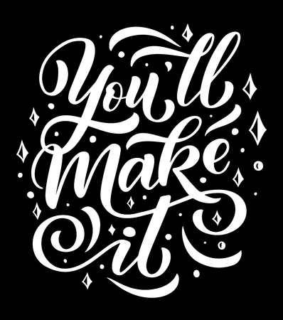 Motivation quote poster You Will Make It hand drawn lettering. Inspiration calligraphy message on black background, decorated with curved lines and drops, typography banner design Çizim