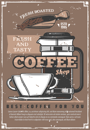 Coffee shop retro poster, cafe or restaurant design. Cup of hot espresso, cappuccino or latte with roasted coffee beans in scoop and french press pot. Vintage vector illustration