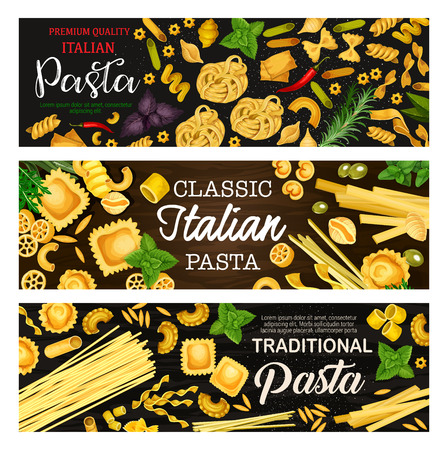 Italian pasta or macaroni vector banners with Italian food. Spaghetti, farfalle and penne, rigatoni, ravioli and tagliatelle, fettuccine, lasagna and noodle on wooden background with herbs