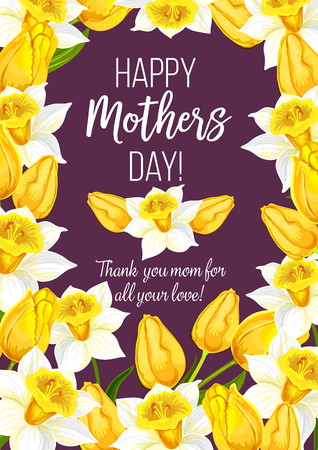 Happy Mothers Day greeting card of holiday wishes and floral bunch for mom love celebration holiday. Vector Mother day bouquet of blooming daffodils or narcissus and tulips flowers bouquet