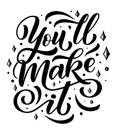 You will make it, quote or wish to motivate. Quotation to encourage with dots around as motivational slogan or moto. Lettering text to support with swirls and curls. Vector illustration