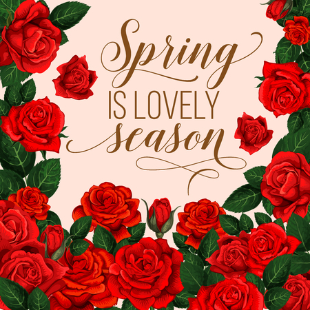 Spring is lovely season vector design. Vector poster with red roses and green leaves on beige background. Seasonal floral banner, concept of blooming flowers and spring coming