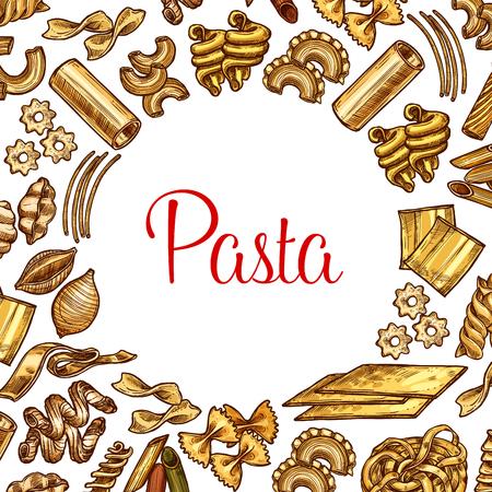 Pasta sketch poster with frame of italian macaroni. Spaghetti, penne and farfalle, fusilli, rigatoni and cannelloni, lasagna, noodle and conchiglie, stelline, tagliatelle and ravioli for food deisgn