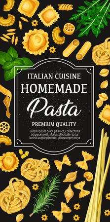 Poster di cucina italiana di pasta fatta in casa con ingredienti da cucina di rucola, basilico e rosmarino. Vector tradizionale Italia pasta tortellini, spaghetti o fettuccine e ravioli con penne e ditalini