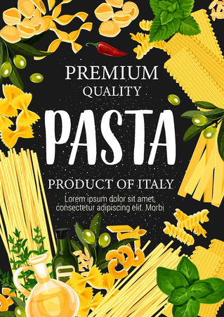 Poster di pasta italiana per la cucina italiana o il menu del ristorante pasta. Vettore di spaghetti o maccheroni, farfalle o pappardelle e lasagne, ravioli, fettuccine e tagliatelle con verde e olio d'oliva Vettoriali