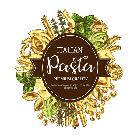Italian pasta sketch poster for restaurant menu with cuisine from Italy. Vector spaghetti, fettuccine or farfalle and tagliatelle and traditional lasagna or ravioli with greenery or spices icon
