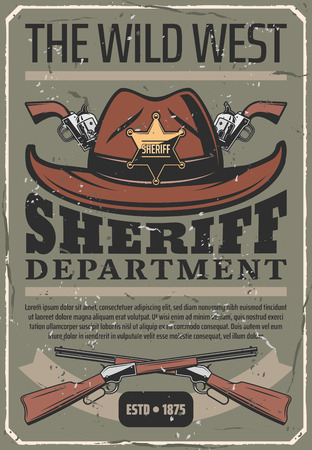 Wild West retro poster, Sheriff police department. Vector American vintage policeman star badge on cowboy hat, pistol and crossed rifle guns 일러스트