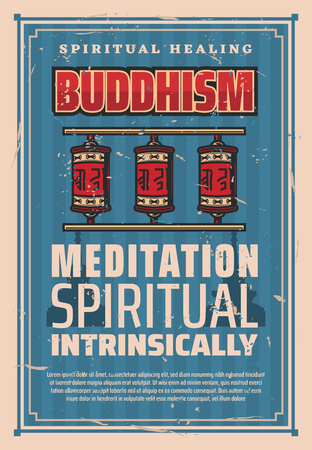 Buddhism spiritual meditation healing and mind enlightenment. Vector prayer wheels of sanctuary temples and shrines with hieroglyphs. Buddhism religion Illustration
