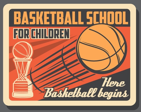 Basketball school retro vintage poster, team training. Vector basketball ball and victory cup, college team or university league championship and tournament