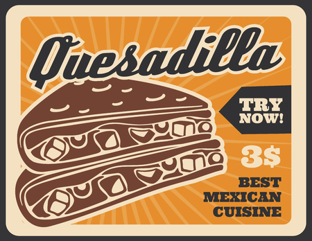 Quesadilla Mexican fast food menu for cinema bar or cafe. Vector retro advertisement poster of quesadilla meal for restaurant delivery or takeaway with dollar price