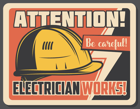 Electrical works retro banner with attention sign, protective helmet or hard hat. Vector energetics industry vintage signboard. Precaution to be careful around electricity with flashlight symbol