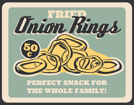Fast food restaurant onion rings snack signboard or poster. Crispy fried onion vegetable circles breaded in butter. Vintage poster of fastfood cafe menu. Street food meal by low cheap price