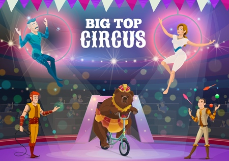 Big top circus show of animal trainer, acrobats and jugglers performances. Vector aerial acrobats performing tricks in air rings, bear riding bicycle and performer juggling balls and clubs on arena