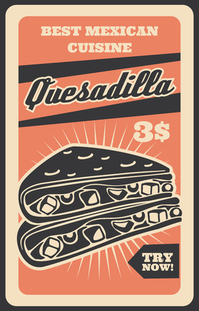 Mexican quesadilla sandwich, fast food restaurant or cafe signboard. Spicy cuisine meal of national cuisine. Meat and vegetables in pita bread with sauce, culinary poster Vector Illustration